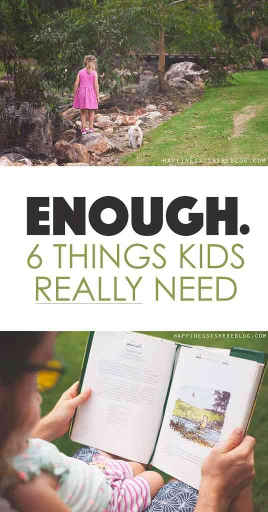 6 Kids Things REALLY Need - Hint: It is not what you'd expect *This is a must read article for parents. So true!