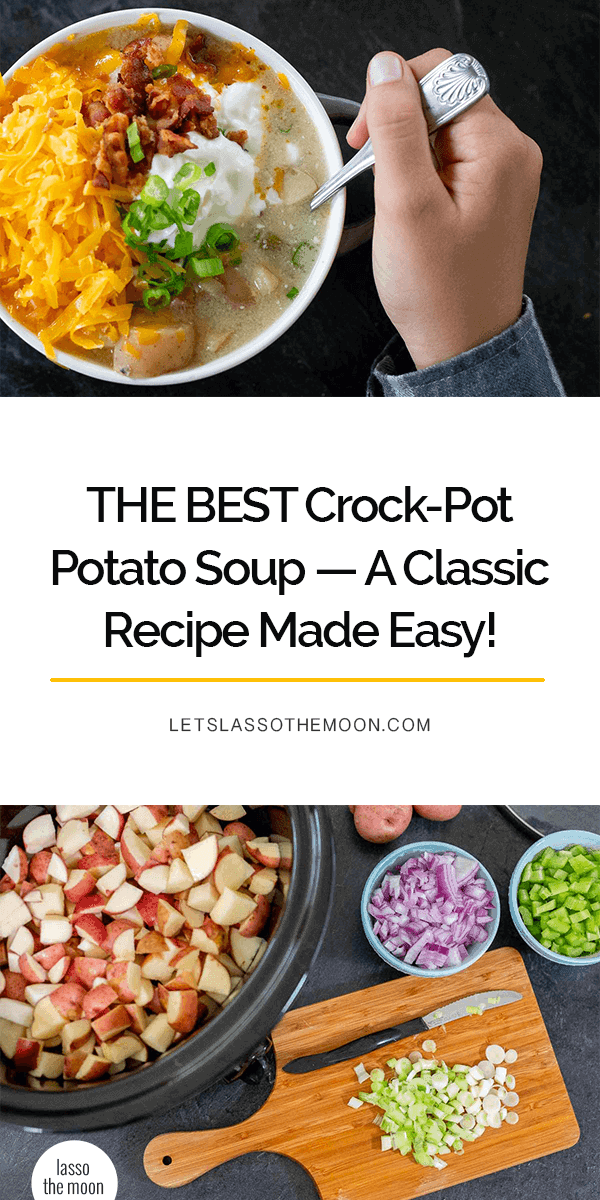 This Crock-Pot Potato Soup is an easy-peasy dinner for a hectic night. Your family will be BEGGINGfor more.#Recipe #CrockPot #CrockPotSoup #Soup #SoupRecipe #SlowCooker #PotatoSoup #EasyRecipe #EasyPeasyFood #FamilyRecipe *Slow cooker dinners are THE BEST.