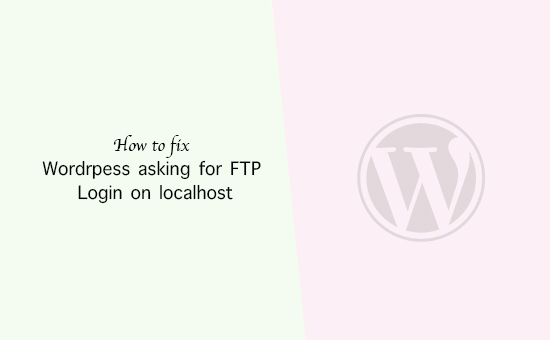WordPress asking for FTP credentials on localhost