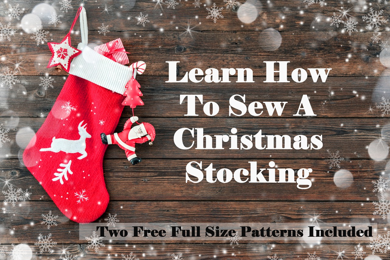 Learn how to make a Christmas stocking. Includes two full size patterns for FREE!