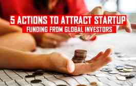 5 Actions To Attract Startup Funding From Global Investors