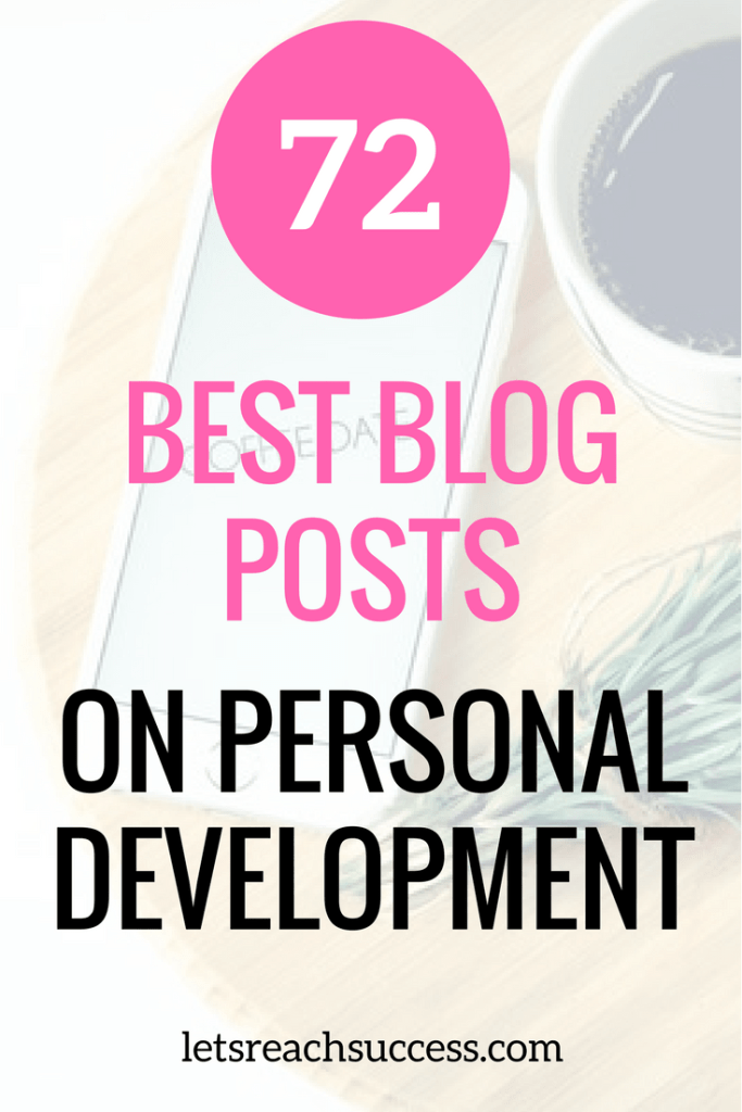 These are the absolute best blog post I've read on personal development. Check out this list of 72 great articles that will inspire you to reach your goals.