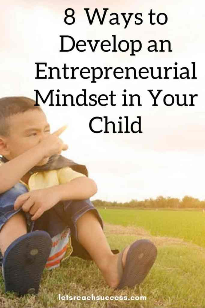 Here are some very effective ways to harness your kid's entrepreneurial skills at an early stage in life: