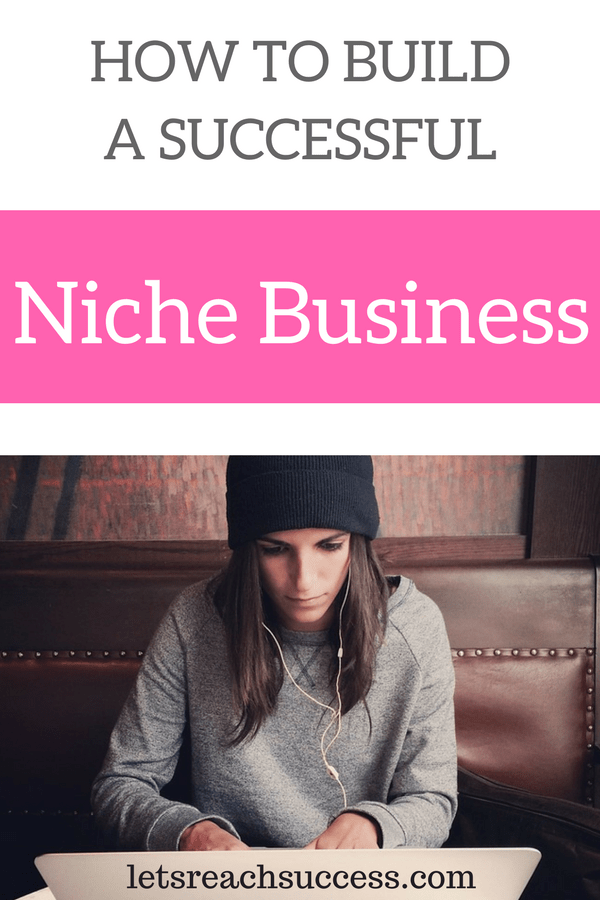 Are you ready to become a niche business owner? Here are 5 tips to help you build a successful niche business and become the biggest fish in a small pond.