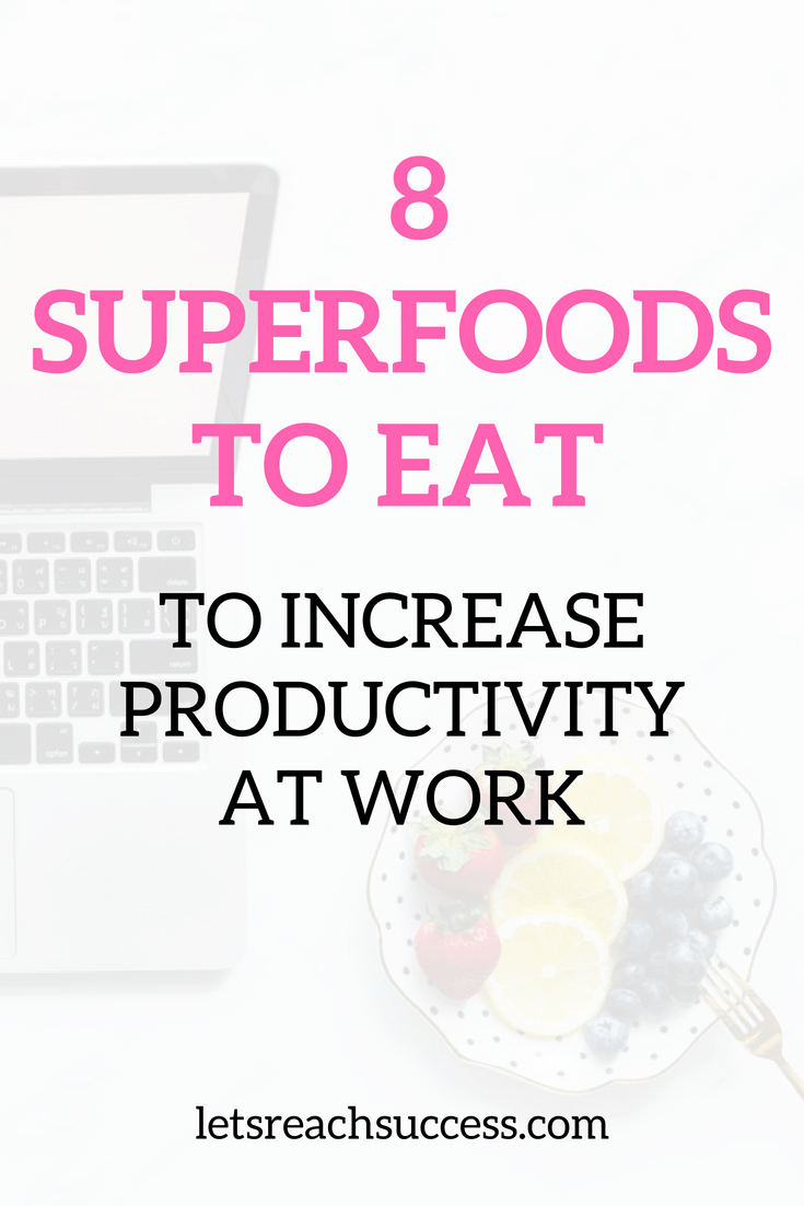 Want to eat healthier and boost productivity at work? Here are the top 8 superfoods to eat to do both of these: #superfoods #productivity