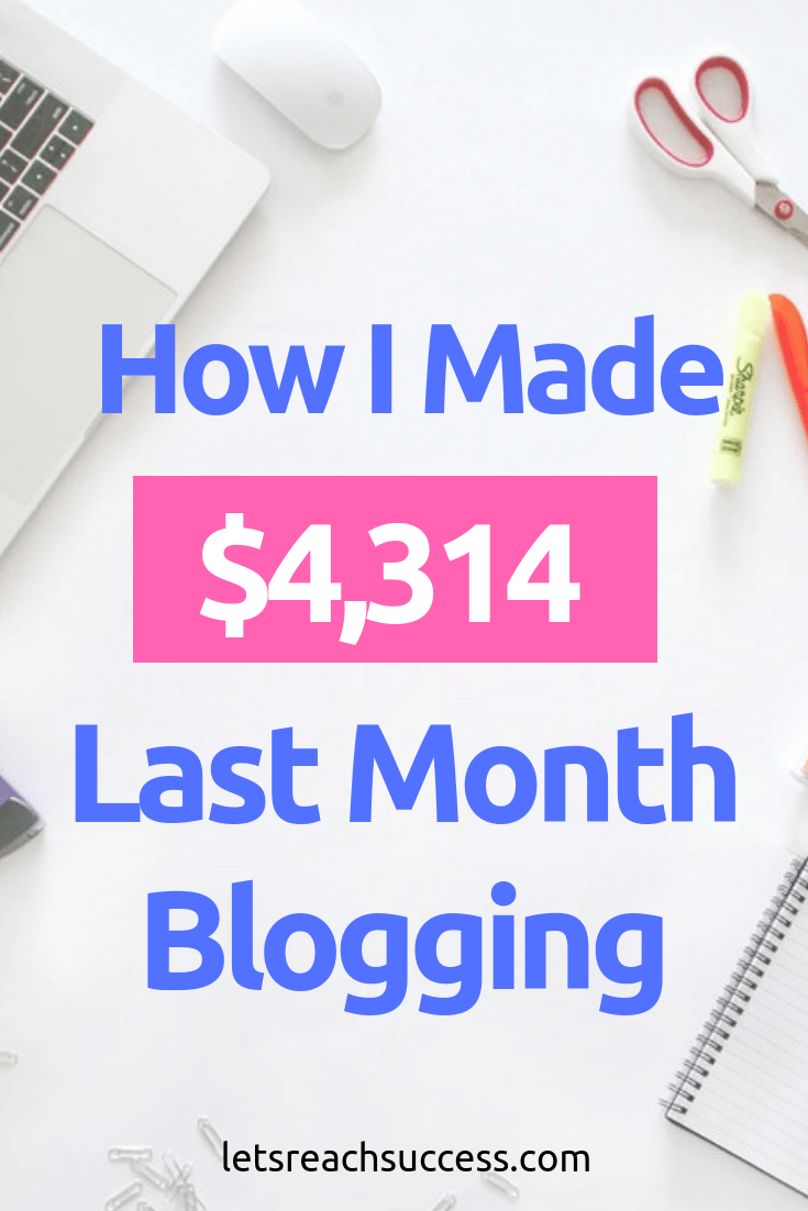 I made $4,314 blogging and working from home in one month. Here's what I learned, what my income streams are and what I'm working on next: #blogger #fulltimeblogger #earnmoneyblogging