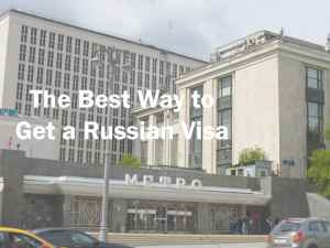 The Best Way to Get a Russian Visa