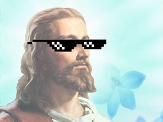 Lets talk about Jesus in sunglasses