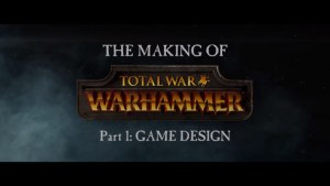 Total War: Warhammer - The Making of