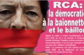 RCA : LA DÉMOCRATIE A LA BAÏONNETTE ET LE BÂILLON