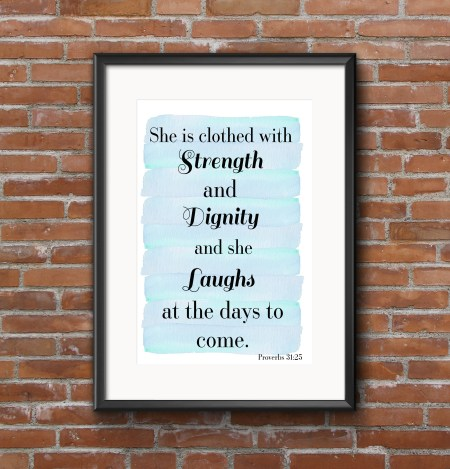 She is clothed with strength and dignity framed