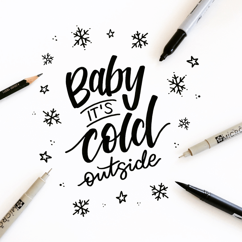 baby it´s cold outside - lettering by martina johanna