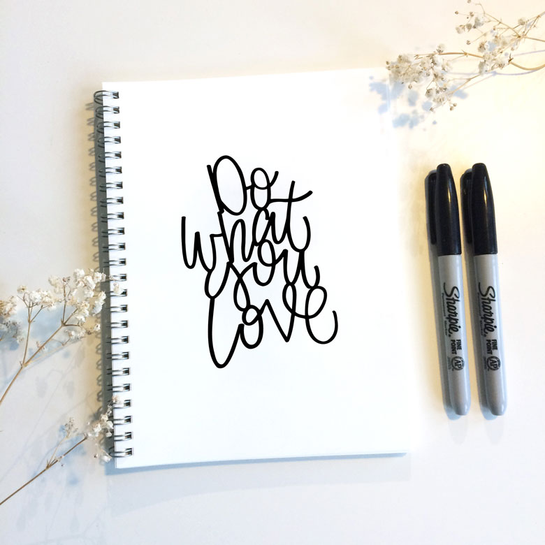 Do what you love - Lettering by martina johanna