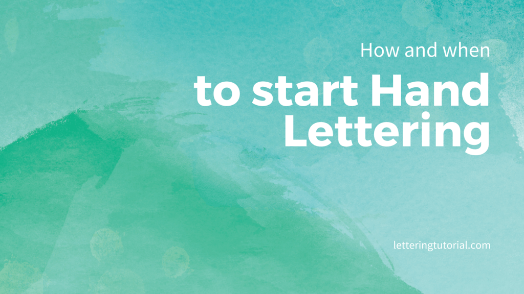 How and when to start Hand Lettering