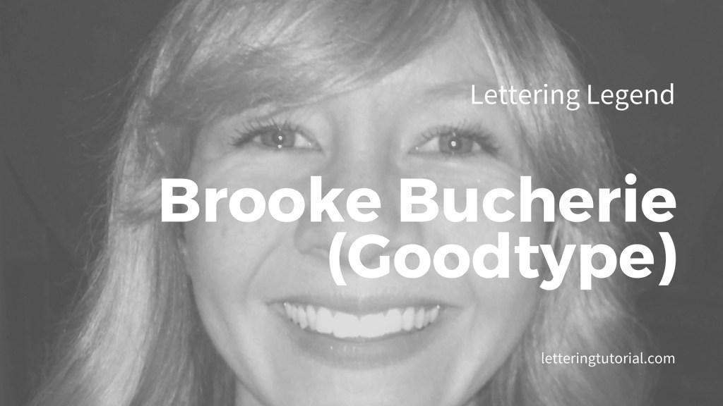 Lettering Legend - Brooke Bucherie (Goodtype) Interview - Lettering Tutorial