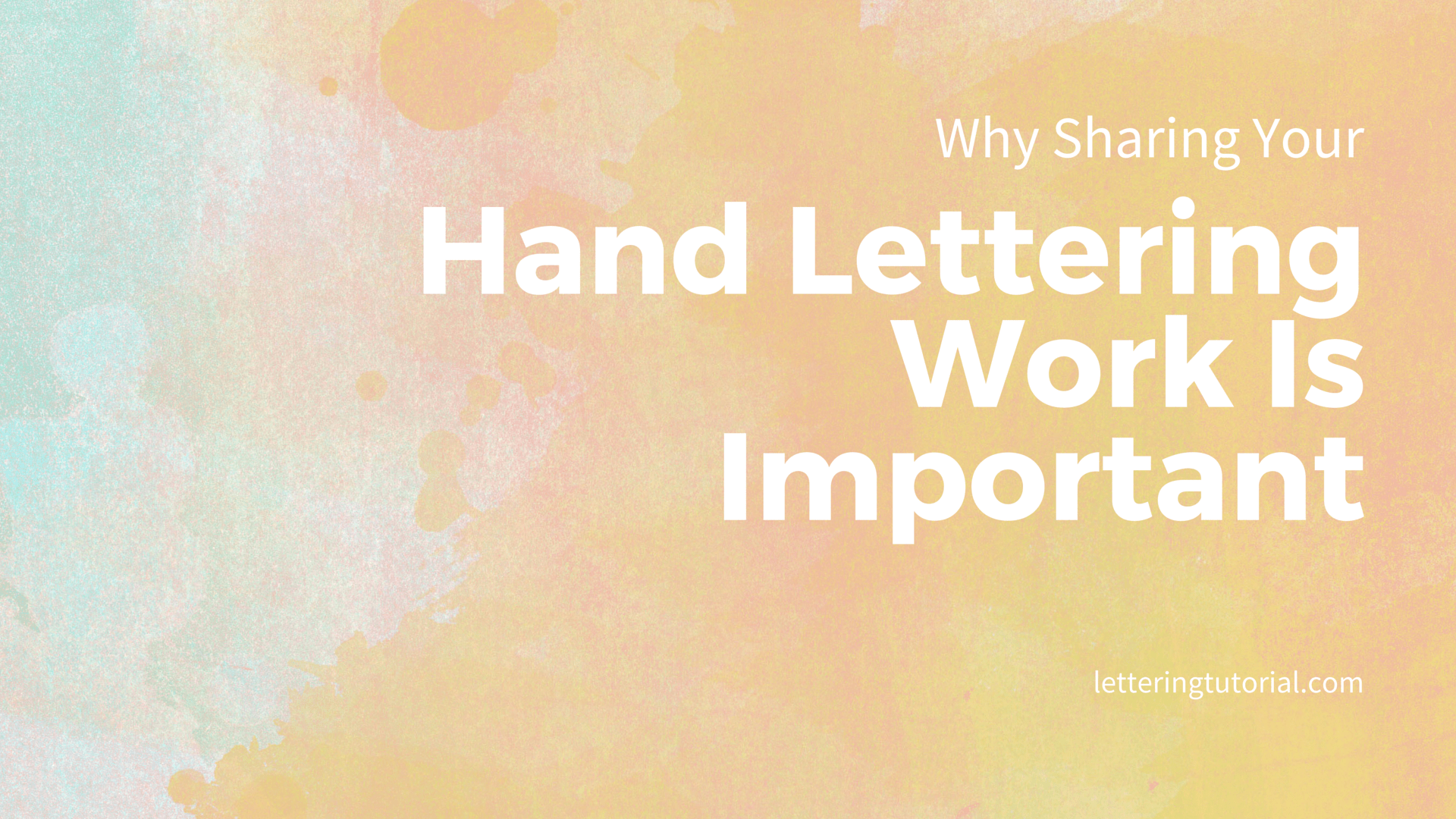 Why Sharing Your Hand Lettering Work Is Important - Lettering Tutorial