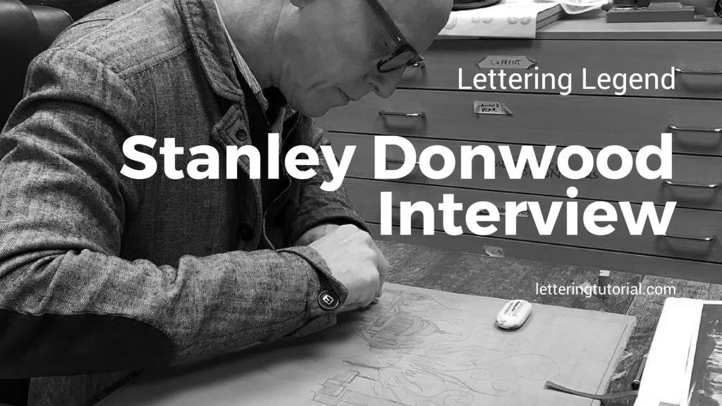 Lettering Legend Stanley Dogwood Interview - Lettering Tutorial