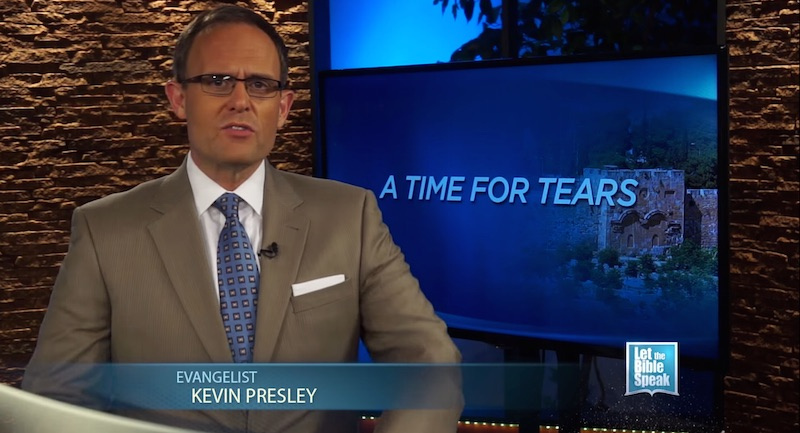 A Time For Tears (The Text) - LET THE BIBLE SPEAK TV with Kevin Presley