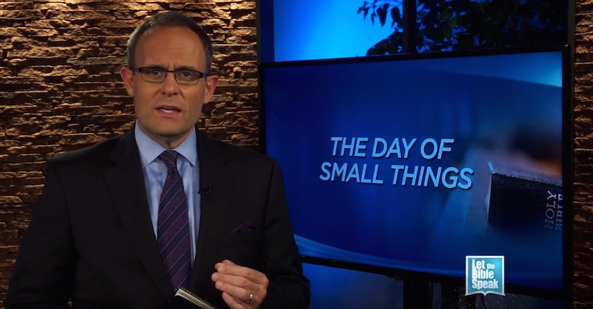 The Day Of Small Things (The Text) - LET THE BIBLE SPEAK TV with Kevin Presley