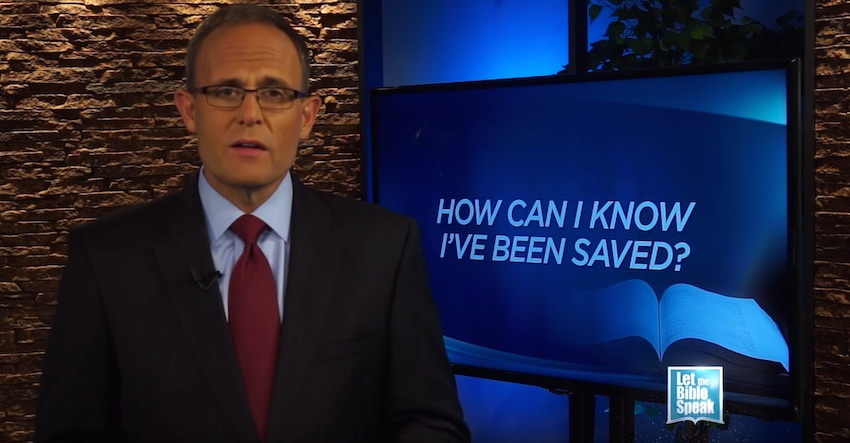 How Can I Know I've Been Saved? - LET THE BIBLE SPEAK TV with Kevin Presley