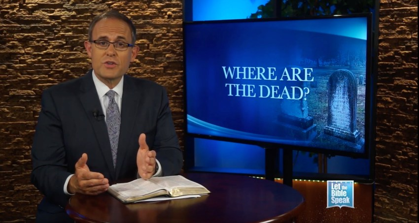 Where Are The Dead? (The Text) - LET THE BIBLE SPEAK TV with Kevin Presley