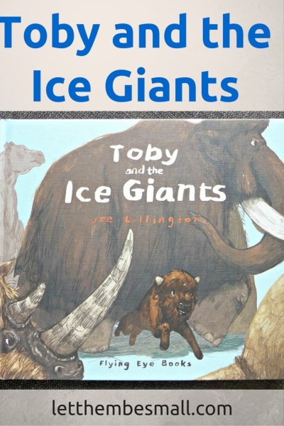 Toby and the Ice Giants is a lovely introduction to prehistoric animals