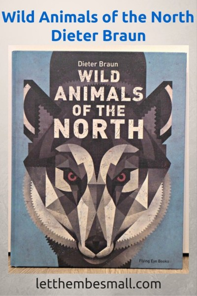 Wild animals of the north by Dieter Braun is a visual treat - an encyclopedia of our wonderfully diverse natural habitats