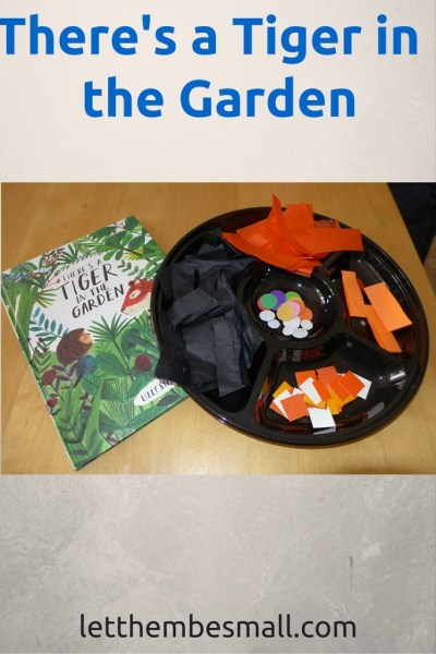 There's a tiger in the garden - great imaginative play story and craft ideas