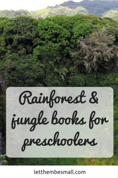 a great selection of books about the rainforest and jungle for young children