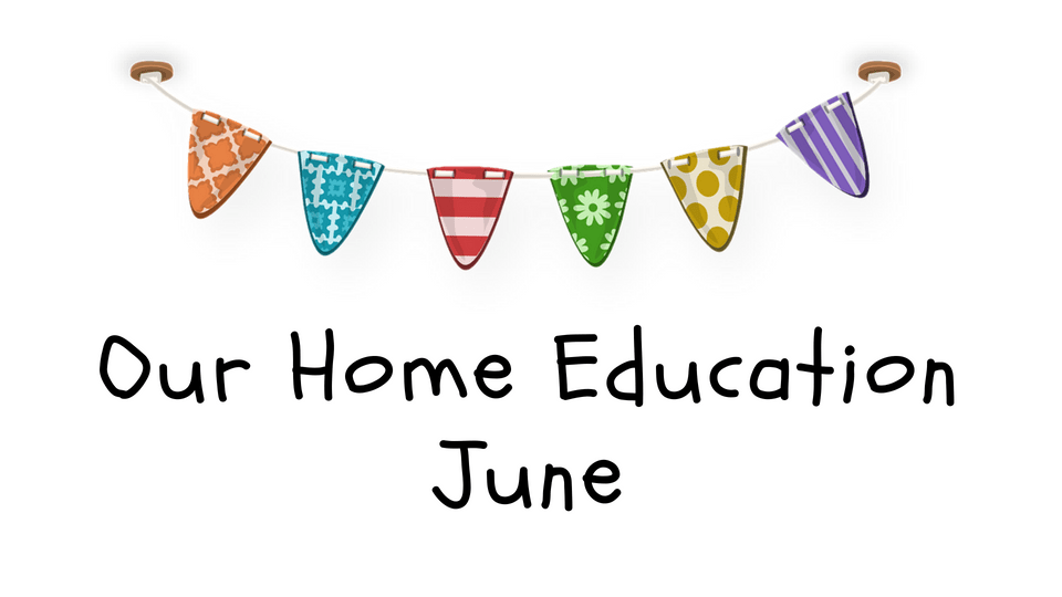 Our Home Education in June