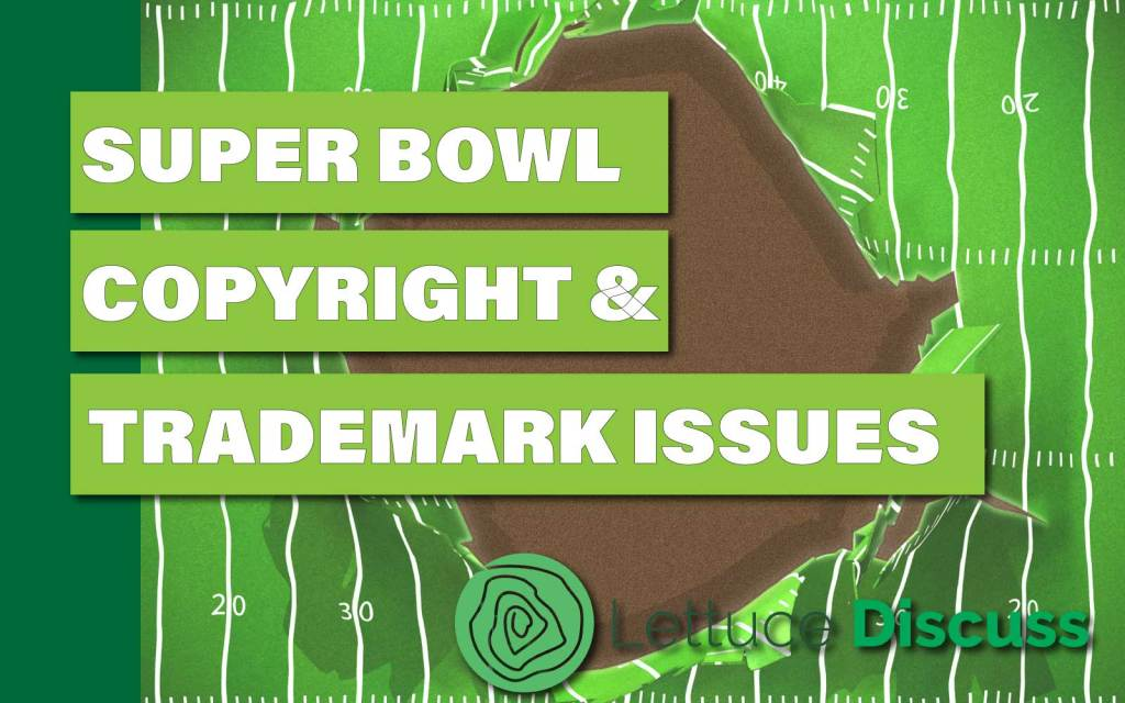 Lettuce Discuss Super Bowl Trademark Infringement
