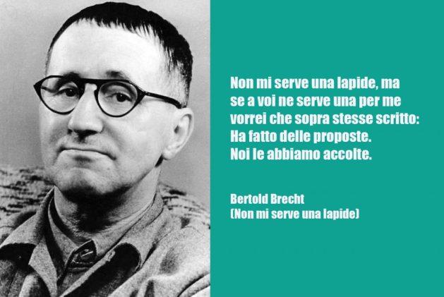Bertold Brecht: citazione tratta da Non mi serve una lapide