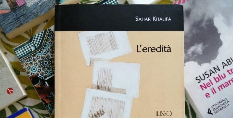 Particolare della copertina del libro di Sahar Khalifa L'eredità