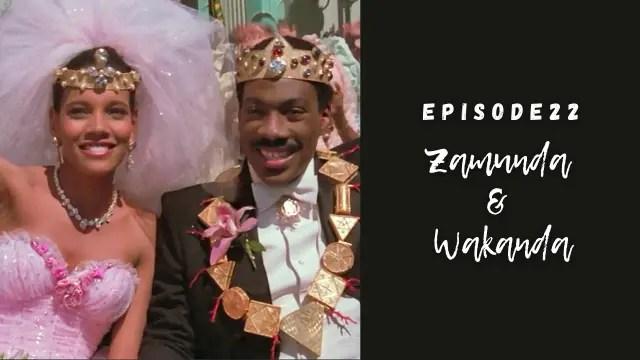 Zamunda & Wakanda
