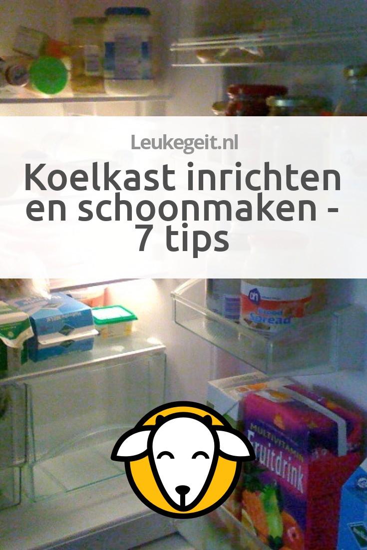 Koelkast inrichten en schoonmaken 7 tips Leukegeit