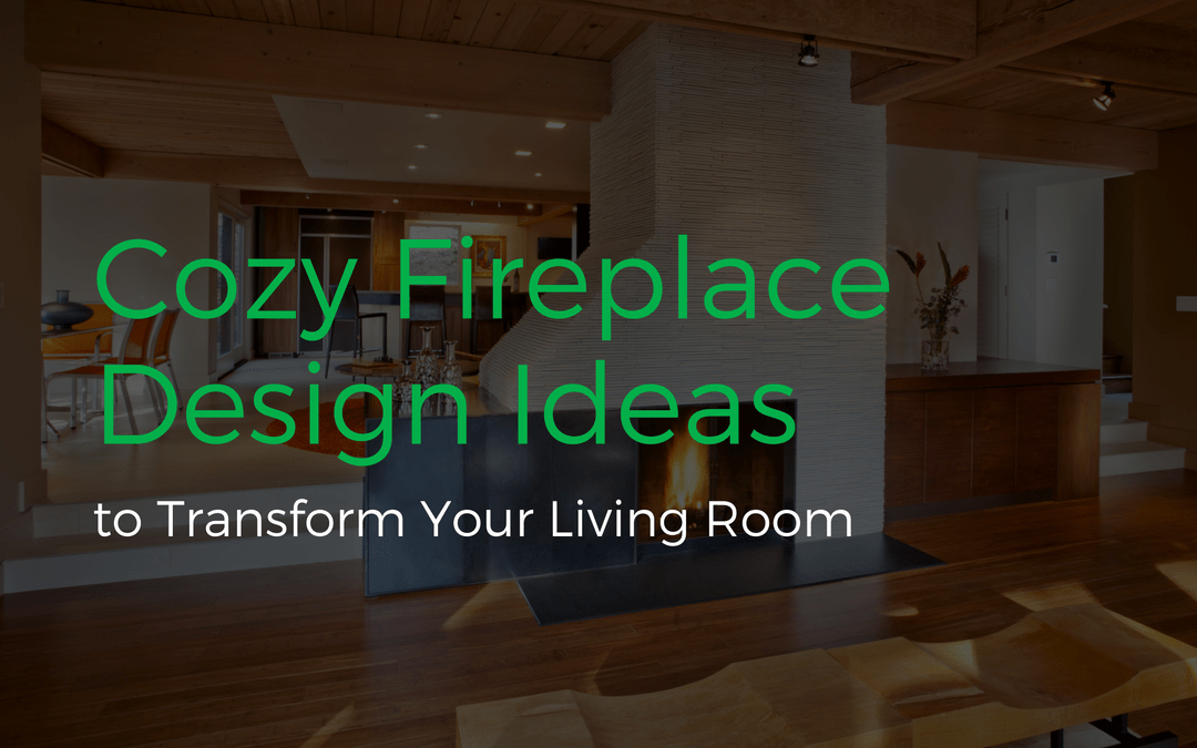 Cozy Fireplace Design Ideas to Transform Your Living Room