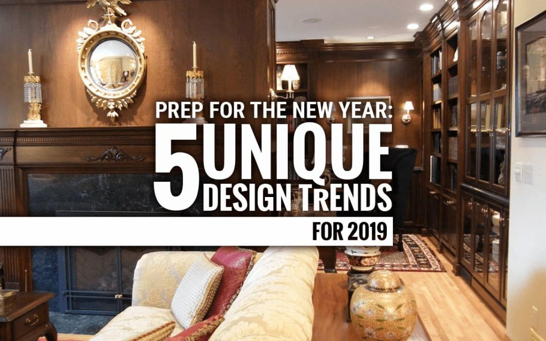 Prep for the New Year: 5 Unique Design Trends for 2019