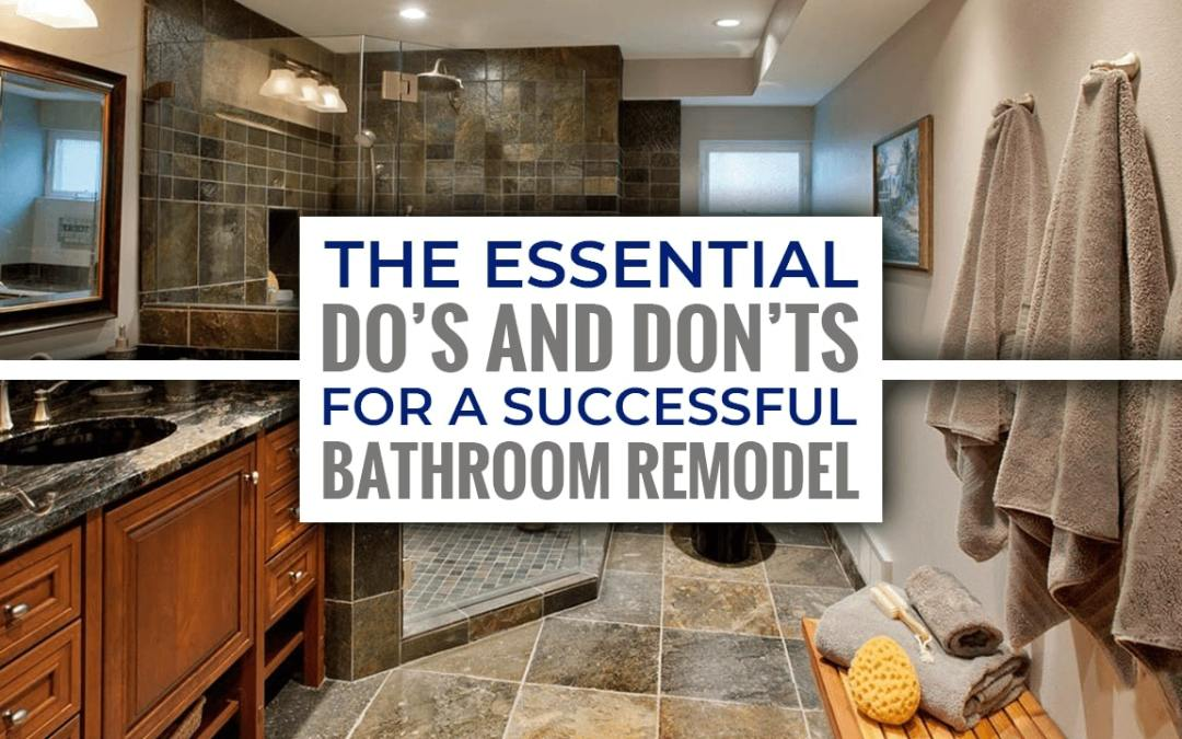 The Essential Do's and Don'ts for a Successful Bathroom Remodel
