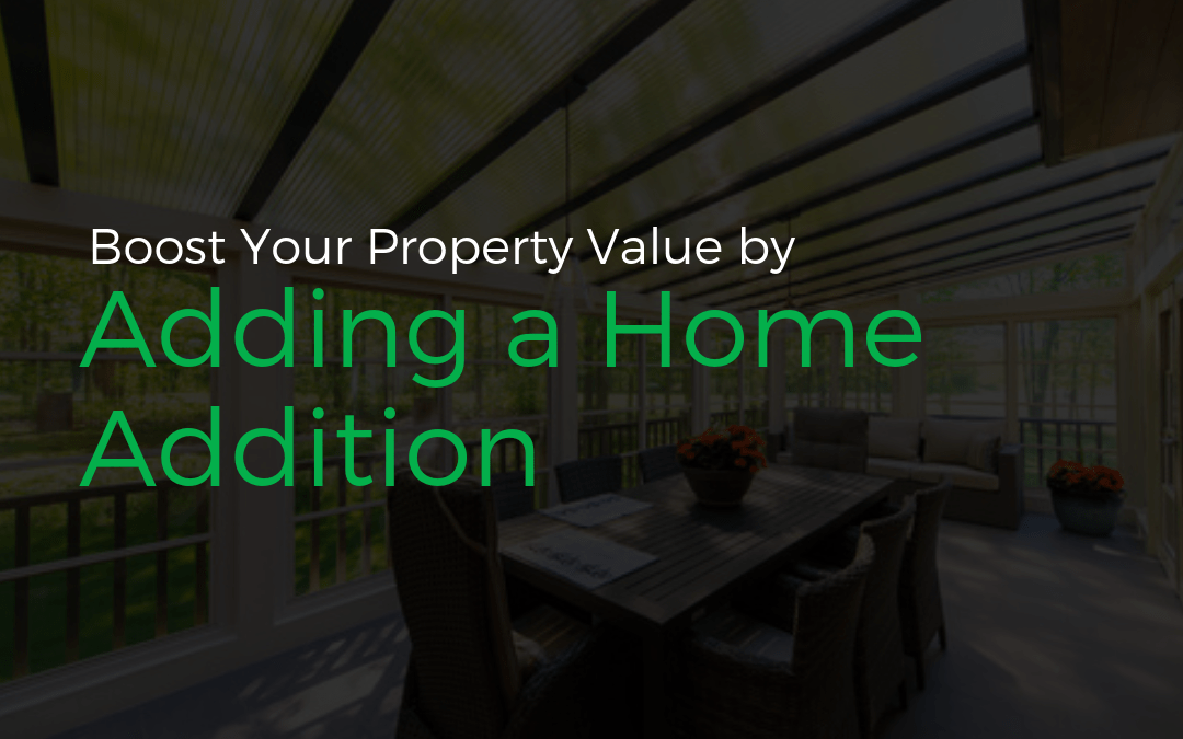 Boost Your Property Value by Adding a Home Addition