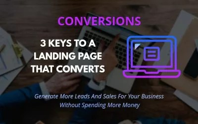 3 Keys To A High Converting Landing Page