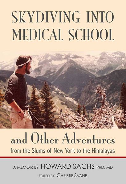 Skydiving into Medical School: and other adventures from the slums of New York to the Himalayas