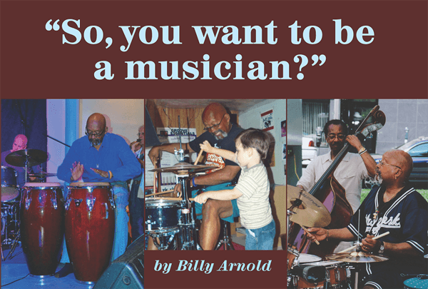 So, you want to be a musician?