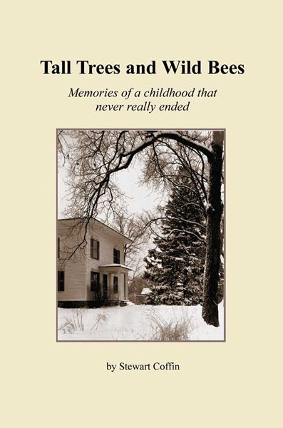 Tall Trees and Wild Bees: Memories of a childhood that never really ended