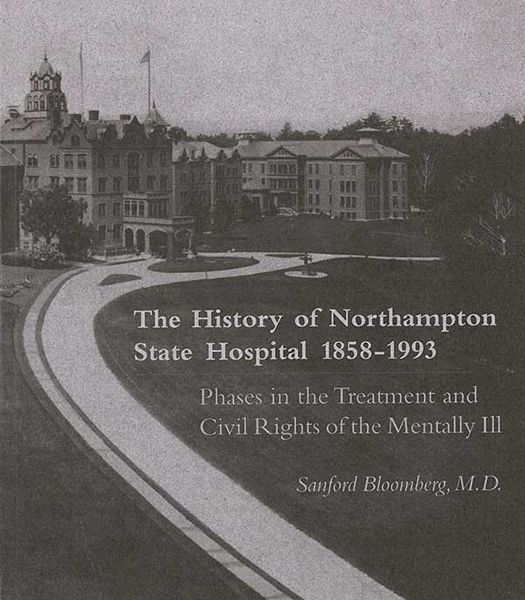 The History of Northampton State Hospital: Phases in the Treatment and Civil Rights of the Mentally Ill