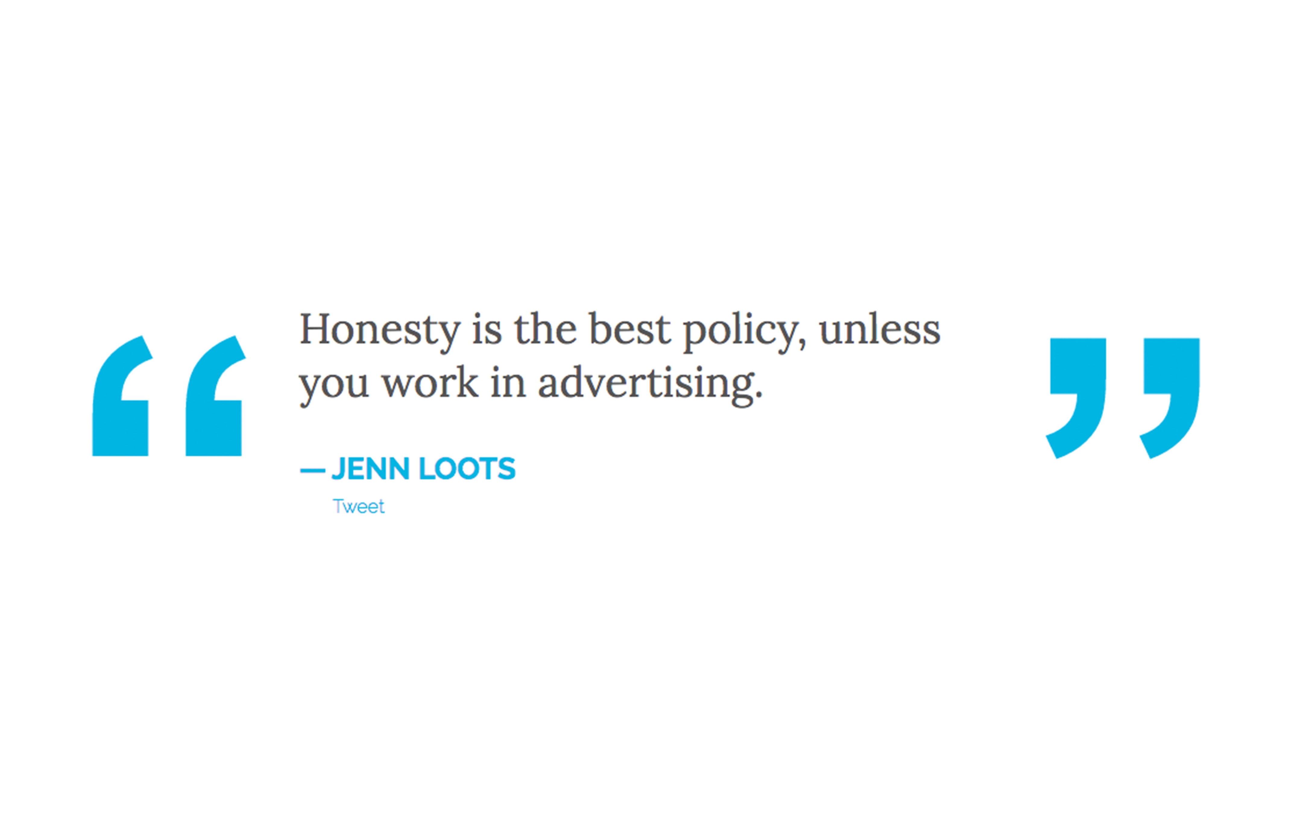 How honest should you be when it comes to advertising your brand?