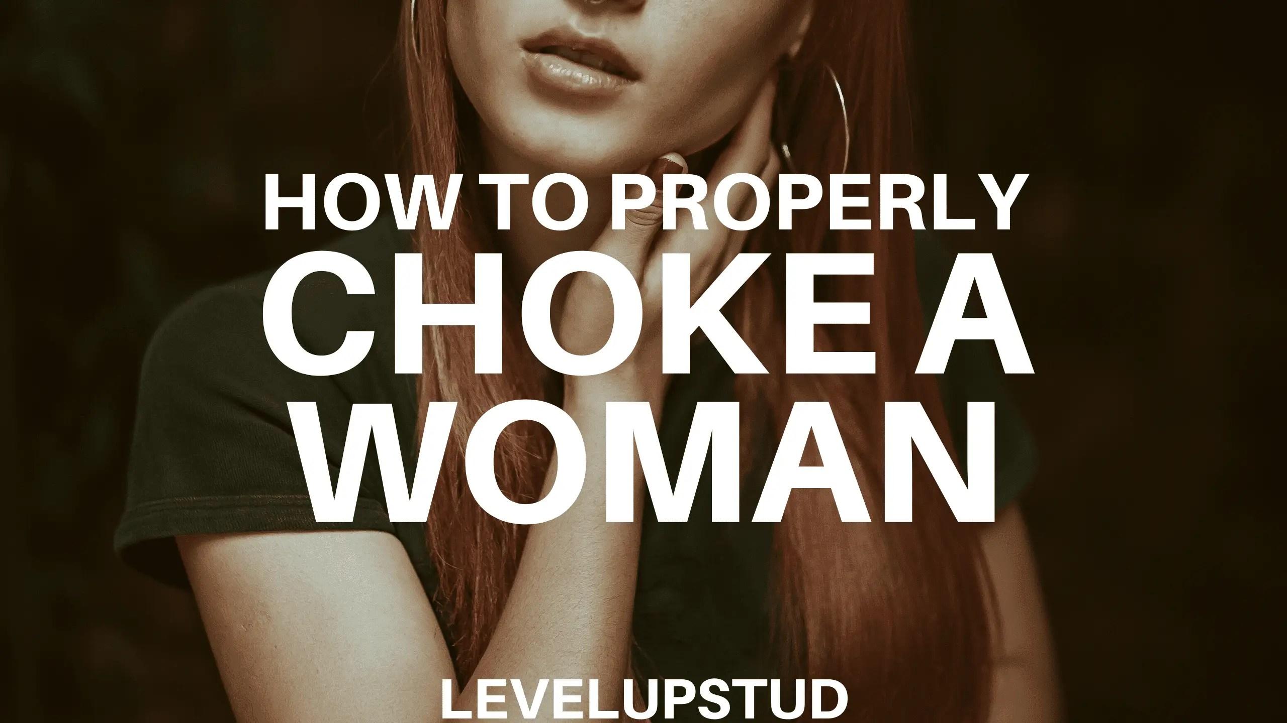 properly sex choke your partner woman