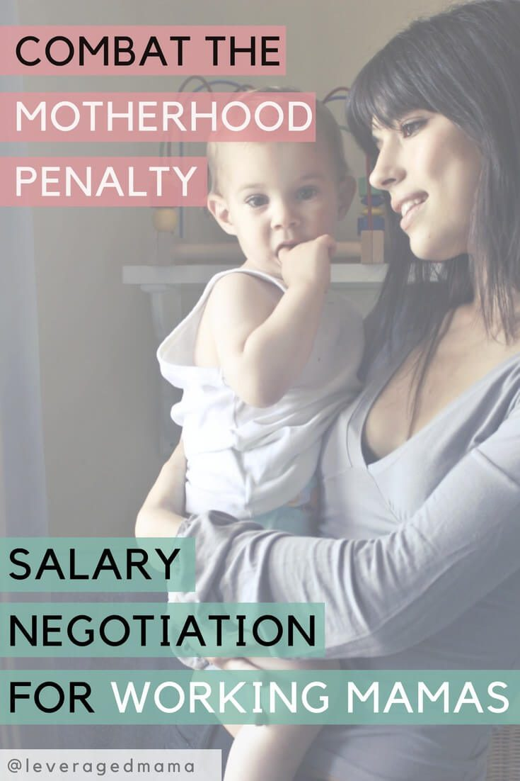Combat the Motherhood Penalty - salary negotiation for working mamas. The Leveraged Mama.