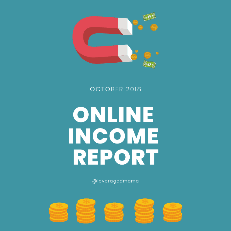 October 2018 online income report. The Leveraged Mama.