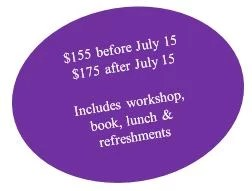 $155 before July 15, $175 after July 15, Includes workshop, book, lunch, and refreshments