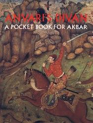 Anvari's Divan: A Pocket Book for Akbar